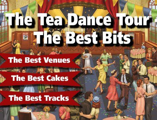 The Tea Dance Tour: The Best Bits